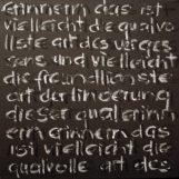 GERLINDE KOSINA, ERINNERN - ERICH FRIED, Schriftbild, Öl auf Leinwand, 30 x 30 cm, 2014